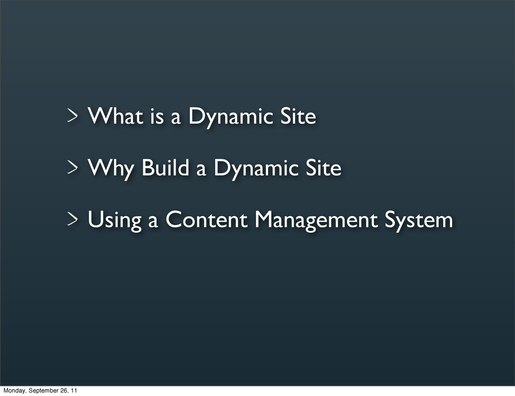What is a Dynamic Site Why Build a Dynamic Site...