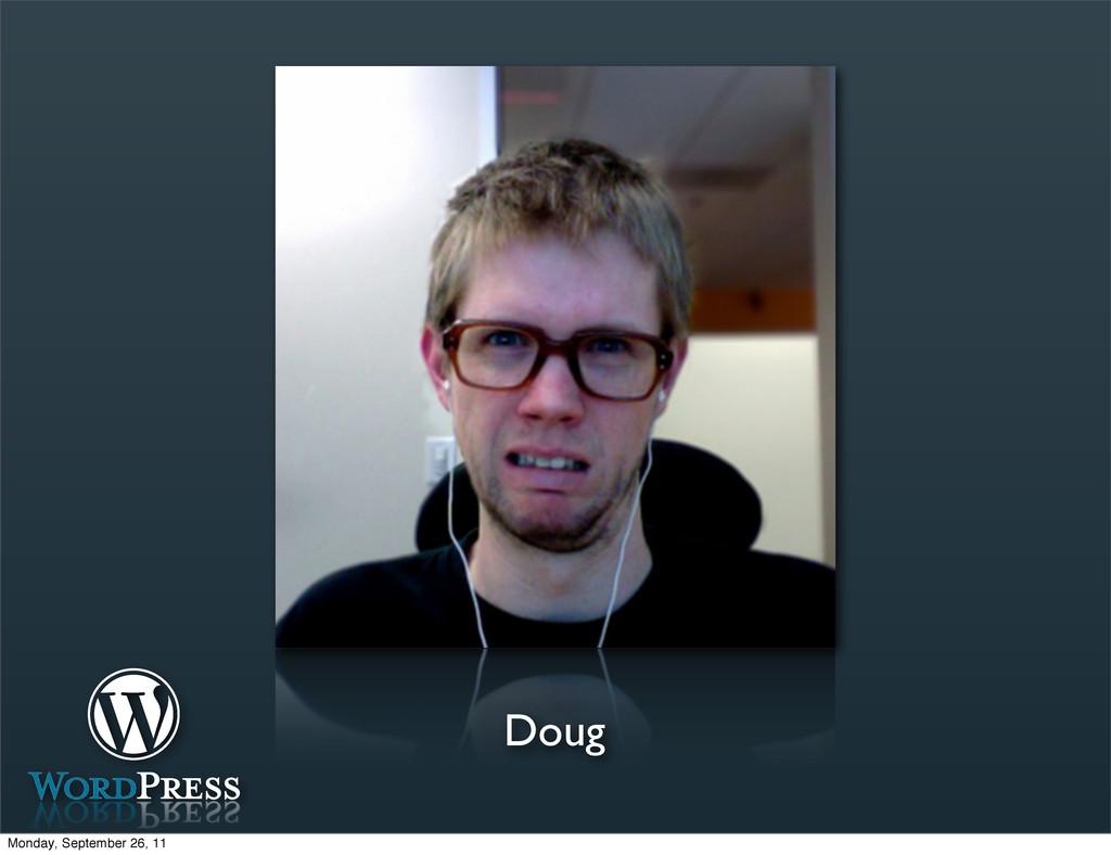 Doug Monday, September 26, 11