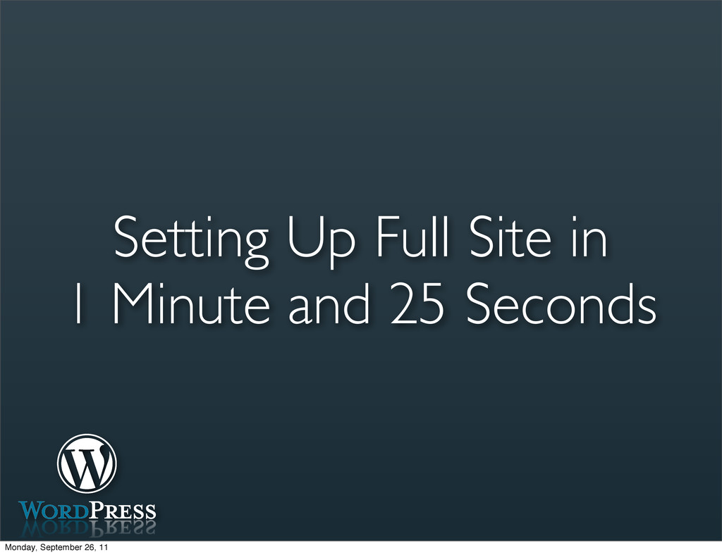 Setting Up Full Site in 1 Minute and 25 Seconds...