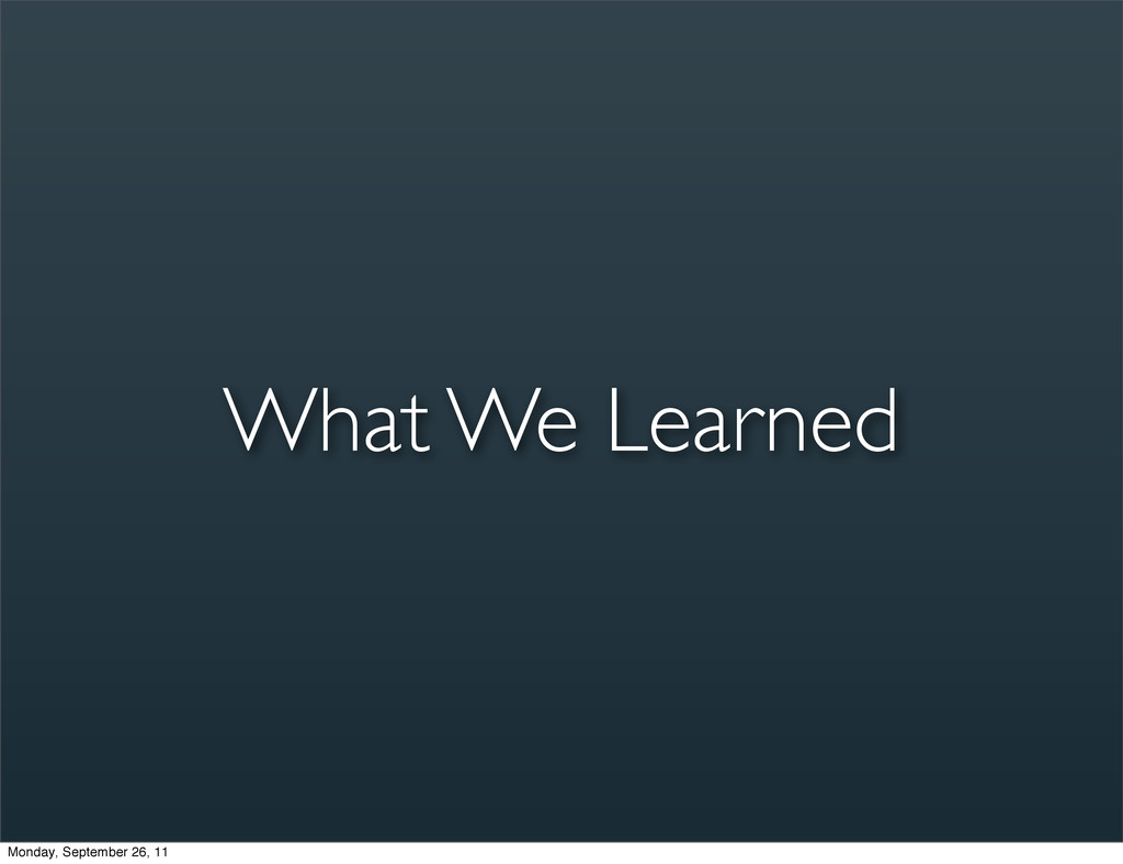 What We Learned Monday, September 26, 11