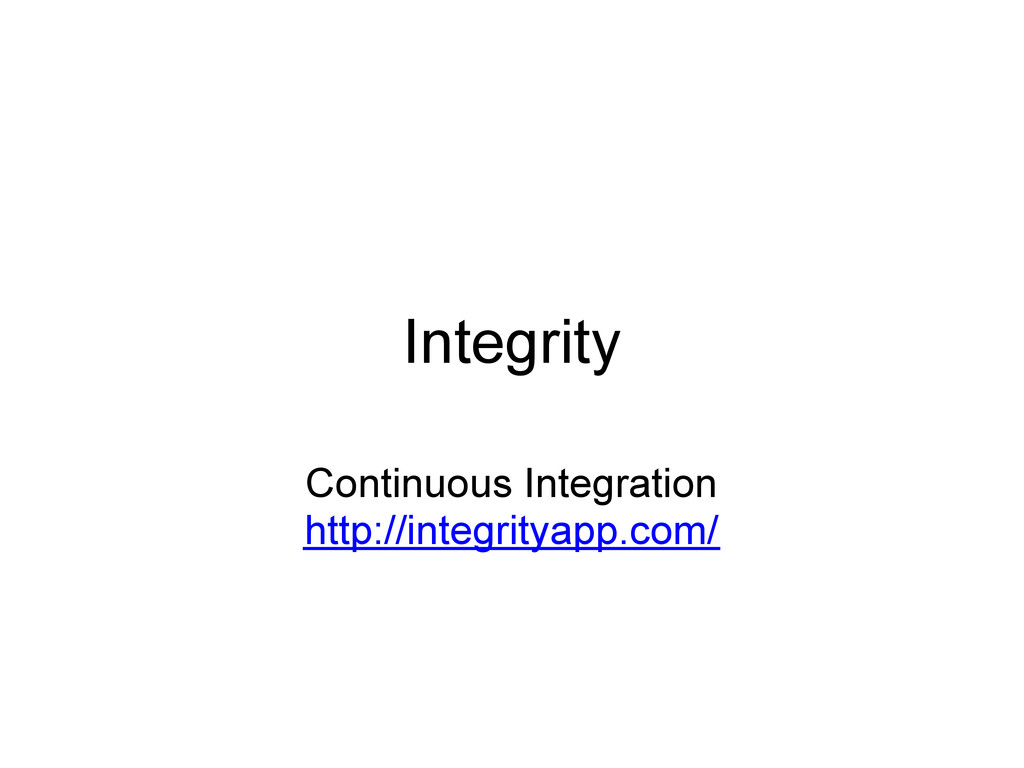 Integrity Continuous Integration http://integri...