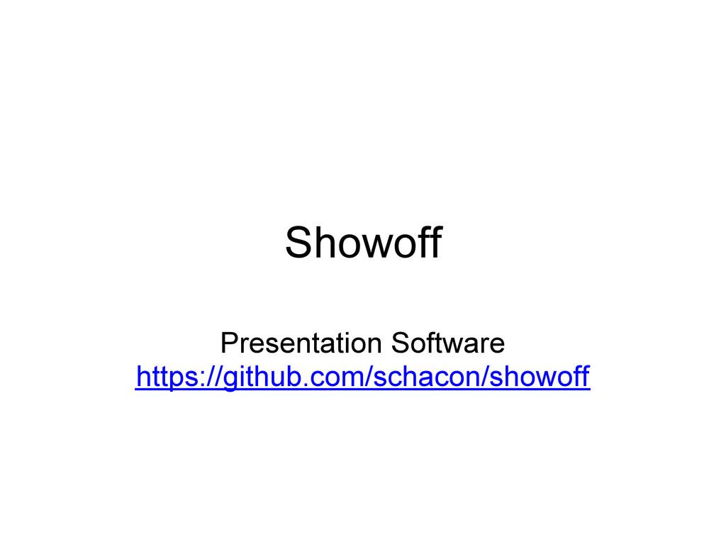 Showoff Presentation Software https://github.co...