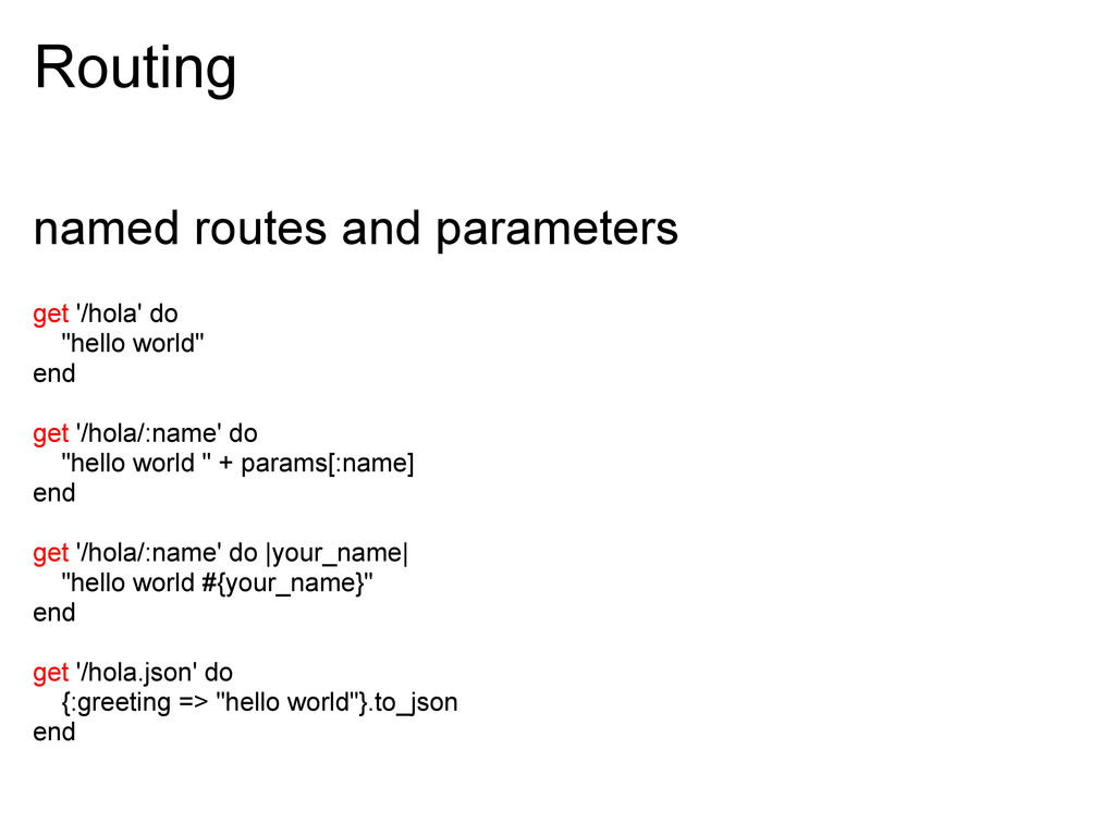 Routing named routes and parameters get '/hola'...