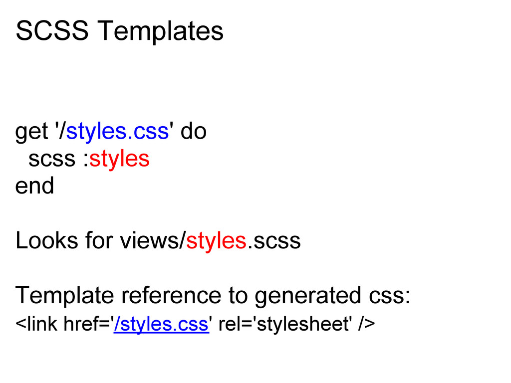 SCSS Templates get '/styles.css' do scss :style...