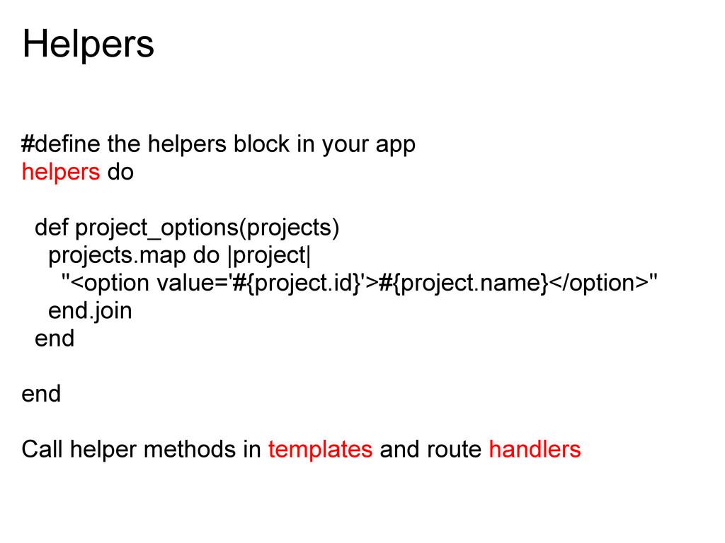 Helpers #define the helpers block in your app h...