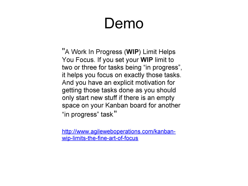 """Demo """"A Work In Progress (WIP) Limit Helps You ..."""