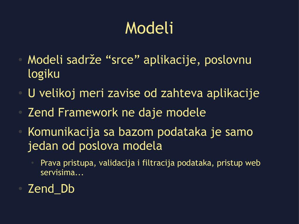 """Modeli ● Modeli sadrže """"srce"""" aplikacije, poslo..."""