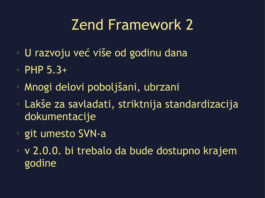 Zend Framework 2 ● U razvoju već više od godinu...
