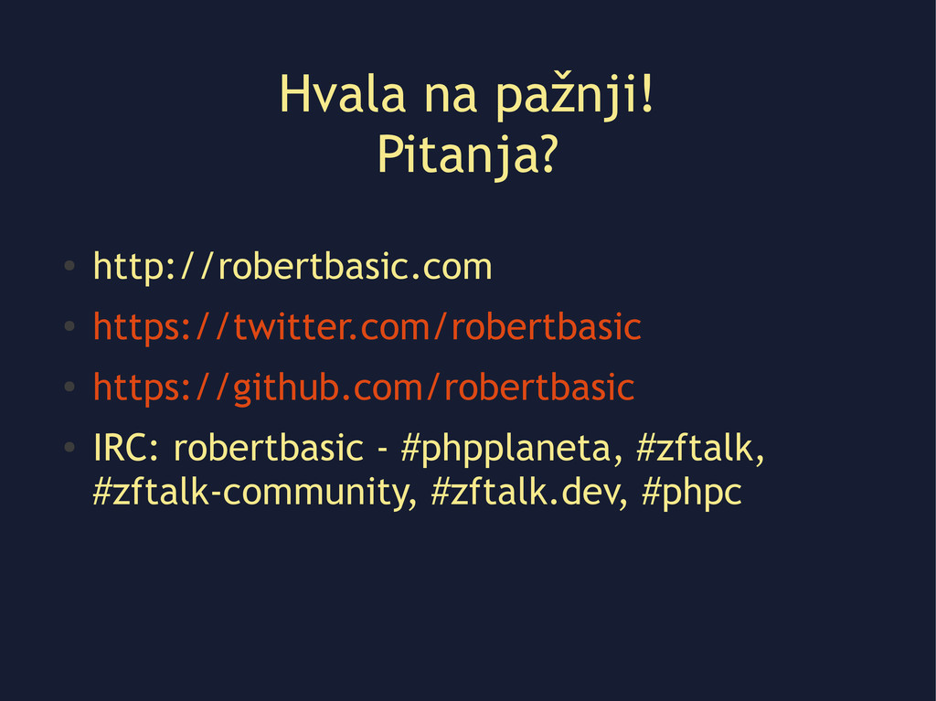 Hvala na pažnji! Pitanja? ● http://robertbasic....
