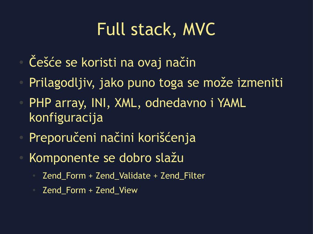 Full stack, MVC ● Češće se koristi na ovaj nači...