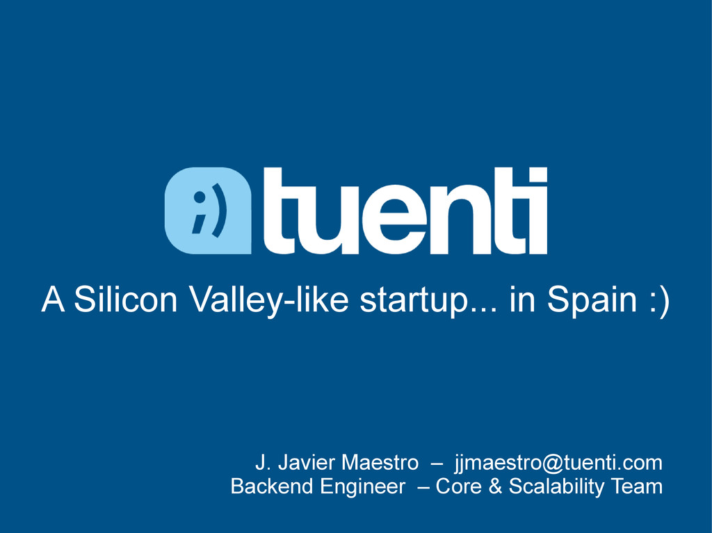 A Silicon Valley-like startup... in Spain :) J....