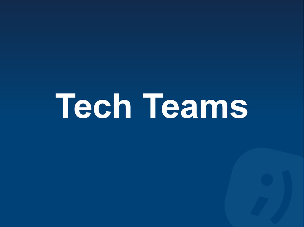 Tech Teams