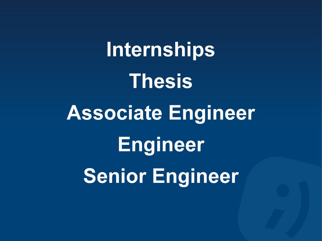 Internships Thesis Associate Engineer Engineer ...