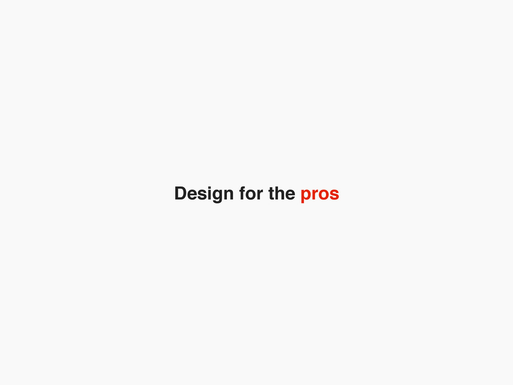 Design for the pros
