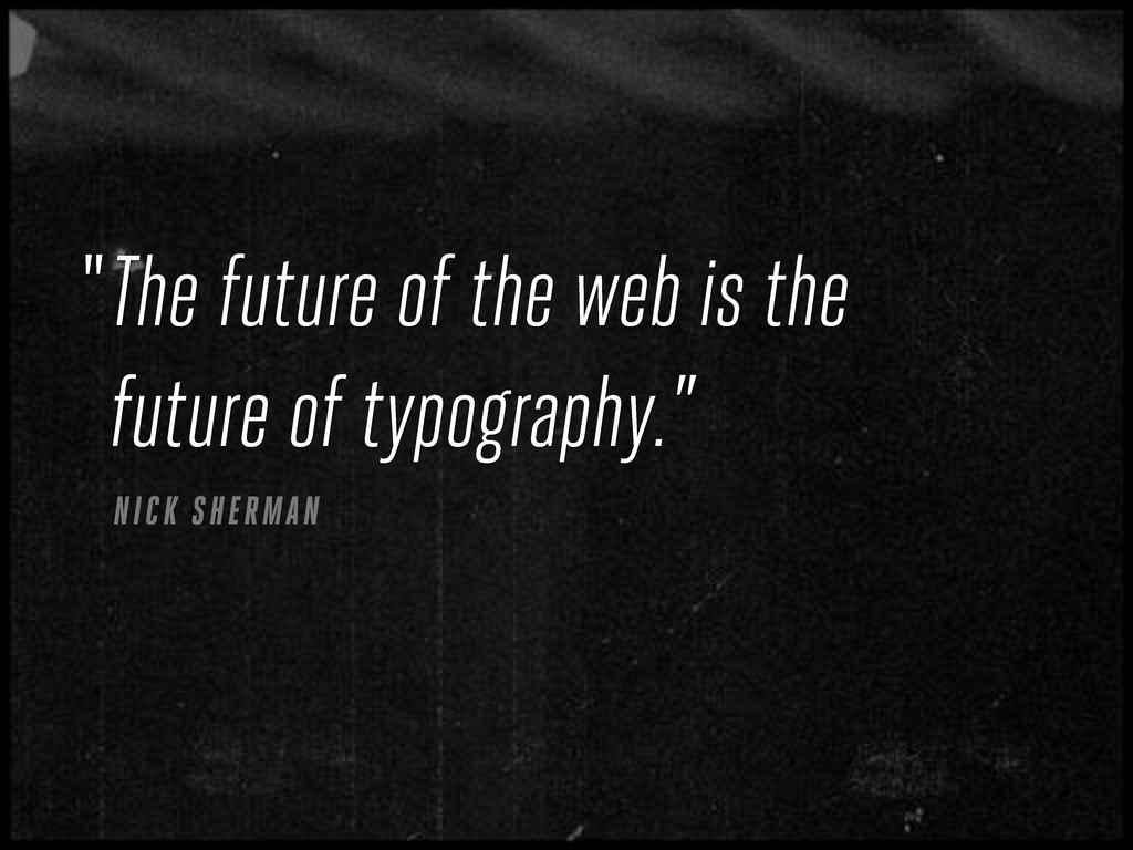 The future of the web is the future of typograp...