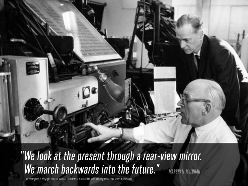 We look at the present through a rear-view mirr...