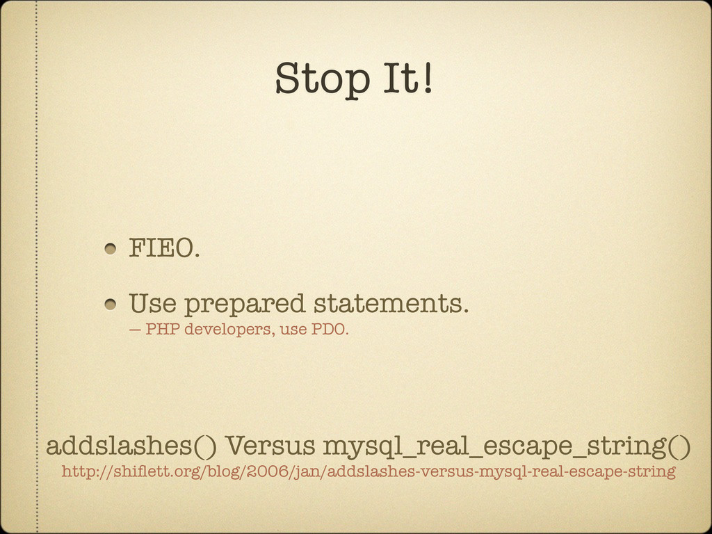 FIEO. Use prepared statements. — PHP developers...