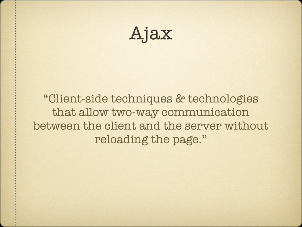 "Ajax ""Client-side techniques & technologies tha..."