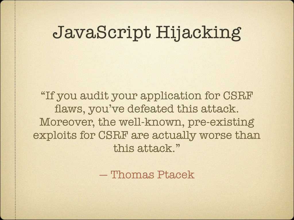 "JavaScript Hijacking ""If you audit your applica..."