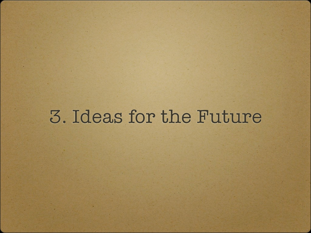 3. Ideas for the Future