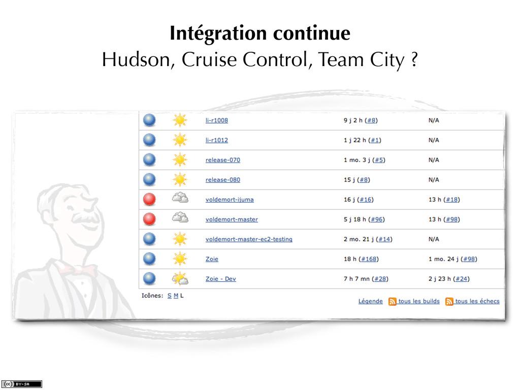 Intégration continue Hudson, Cruise Control, Te...