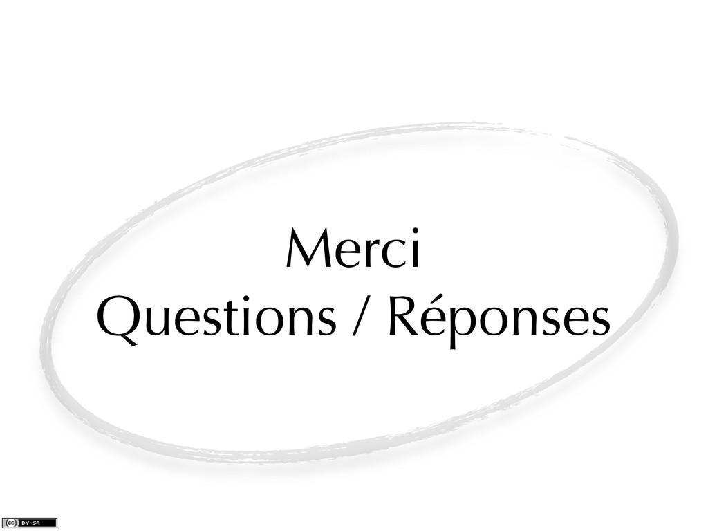 Merci Questions / Réponses