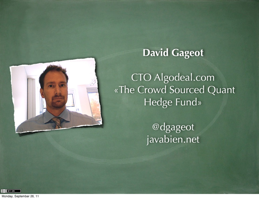 David Gageot CTO Algodeal.com «The Crowd Source...