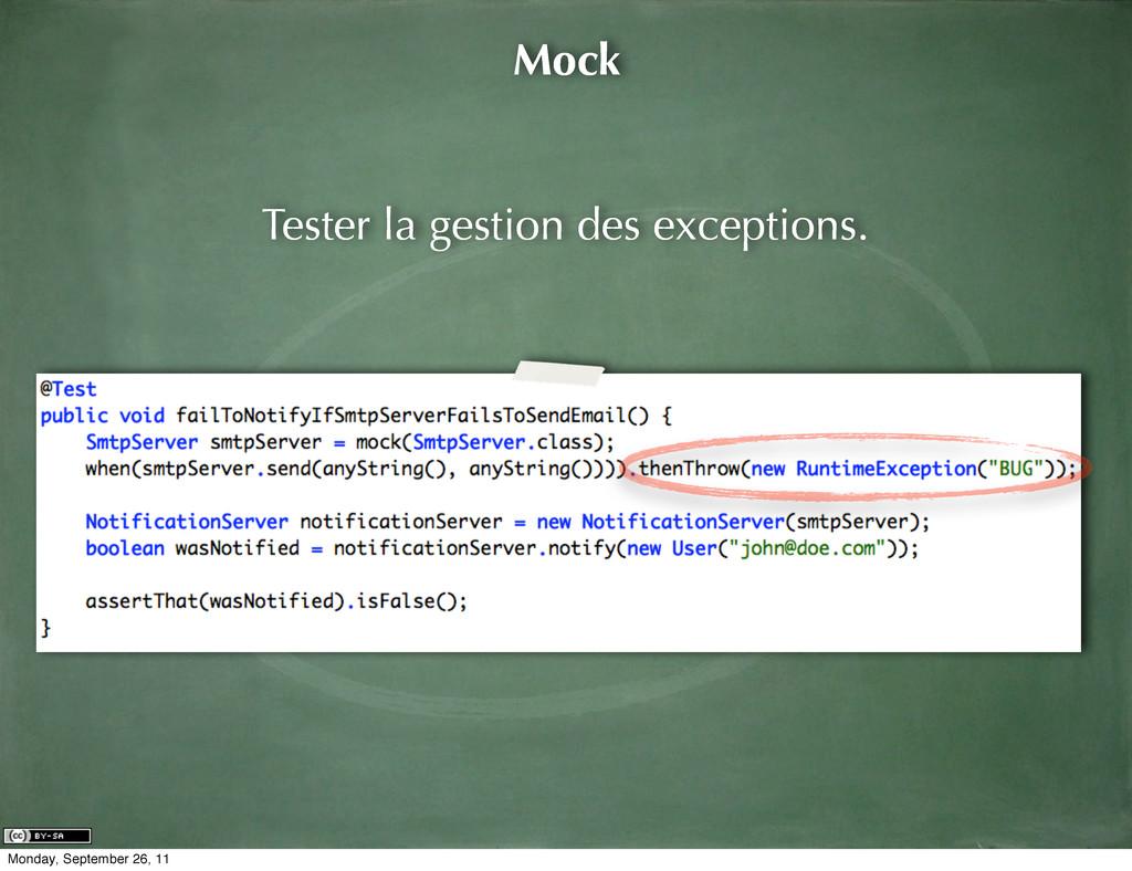 Mock Tester la gestion des exceptions. Monday, ...