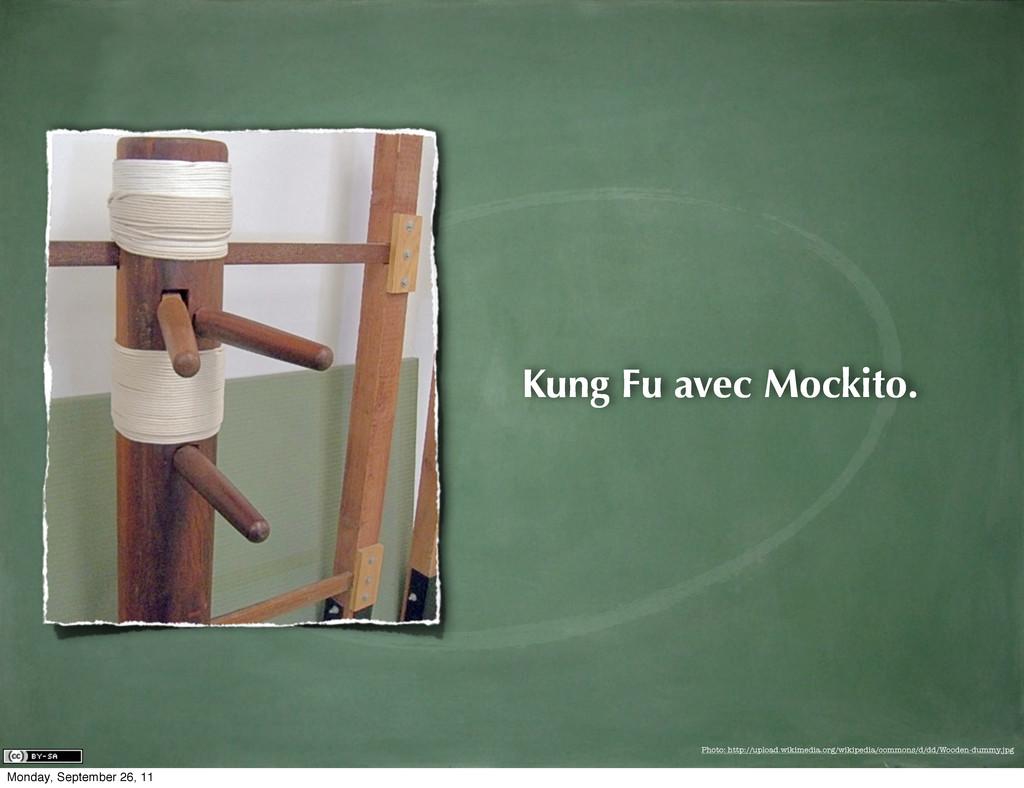 Kung Fu avec Mockito. Photo: http://upload.wiki...