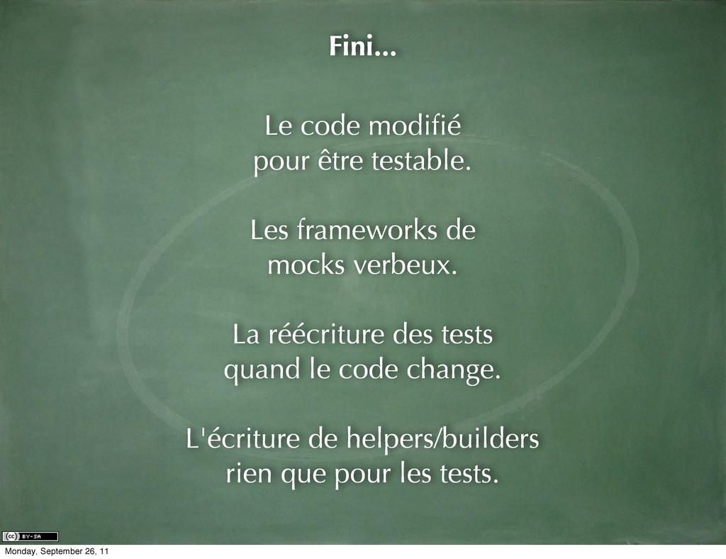 Le code modifié pour être testable. Les framewor...