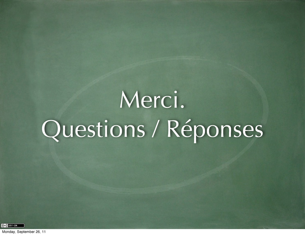 Merci. Questions / Réponses Monday, September 2...