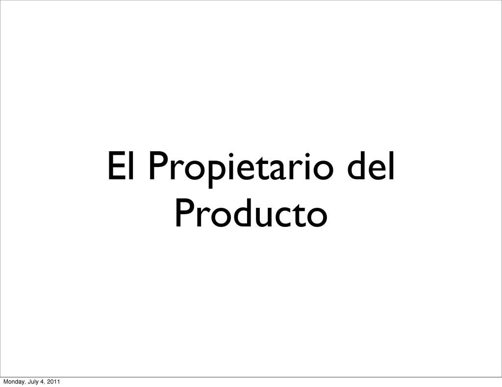 El Propietario del Producto Monday, July 4, 2011