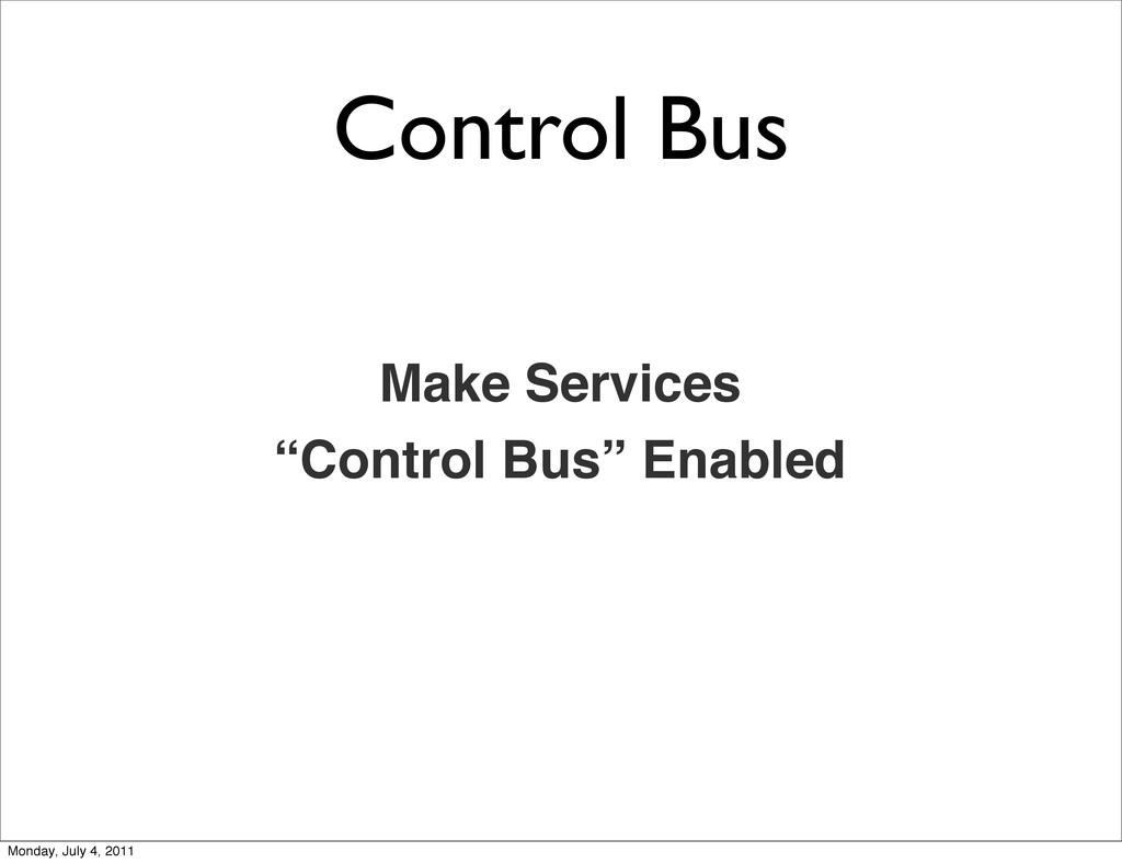 "Control Bus Make Services ""Control Bus"" Enabled..."