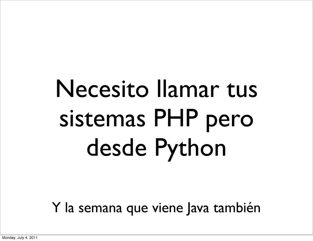 Necesito llamar tus sistemas PHP pero desde Pyt...