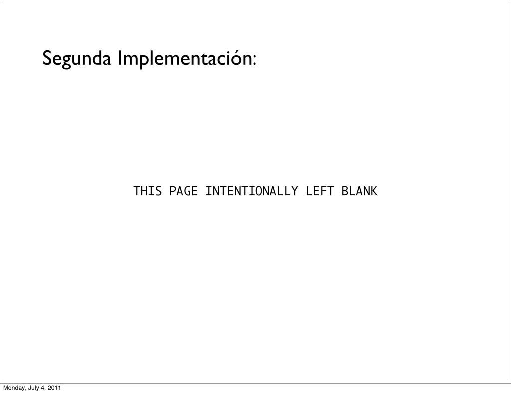 Segunda Implementación: THIS PAGE INTENTIONALLY...