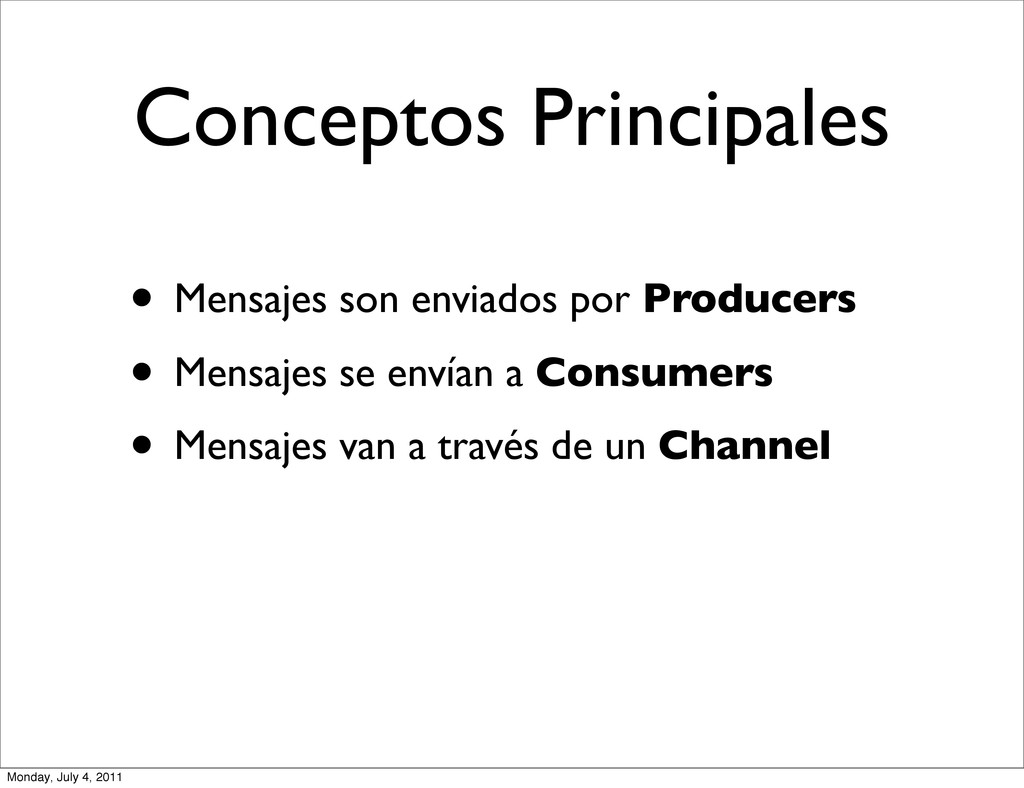 Conceptos Principales • Mensajes son enviados p...