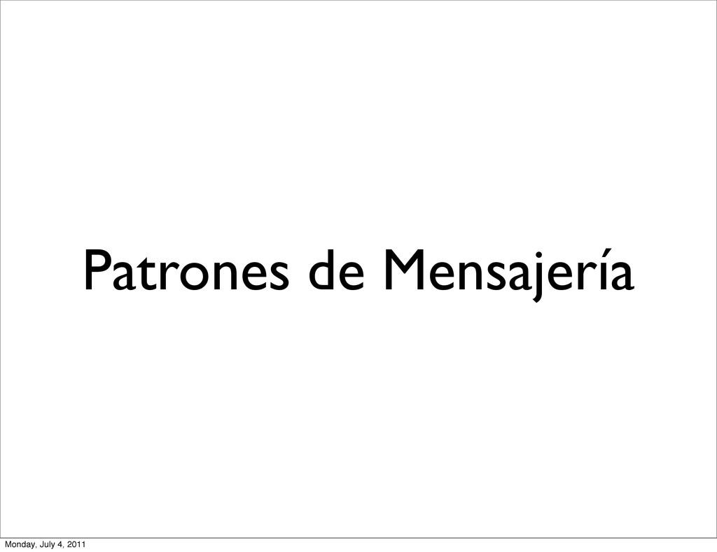 Patrones de Mensajería Monday, July 4, 2011