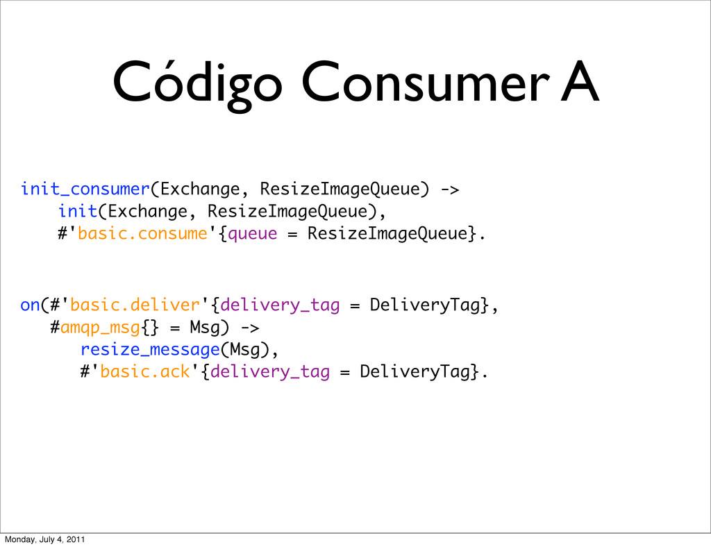 Código Consumer A init_consumer(Exchange, Resiz...