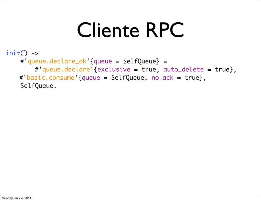 Cliente RPC init() -> #'queue.declare_ok'{queue...
