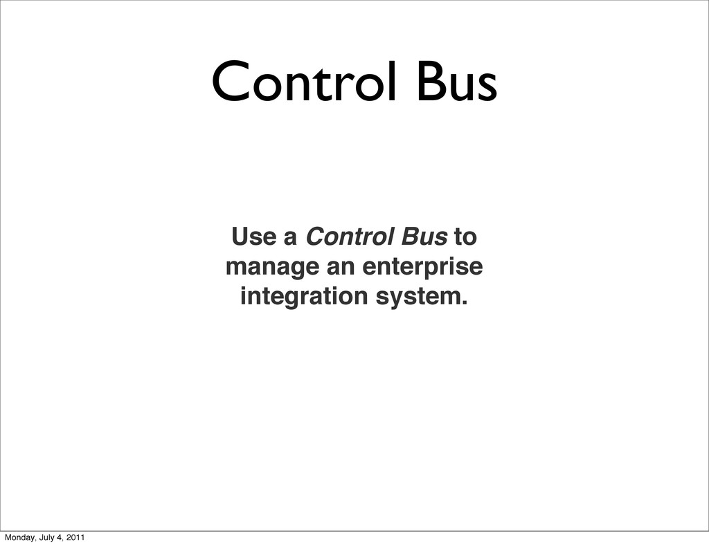 Control Bus Use a Control Bus to manage an ente...