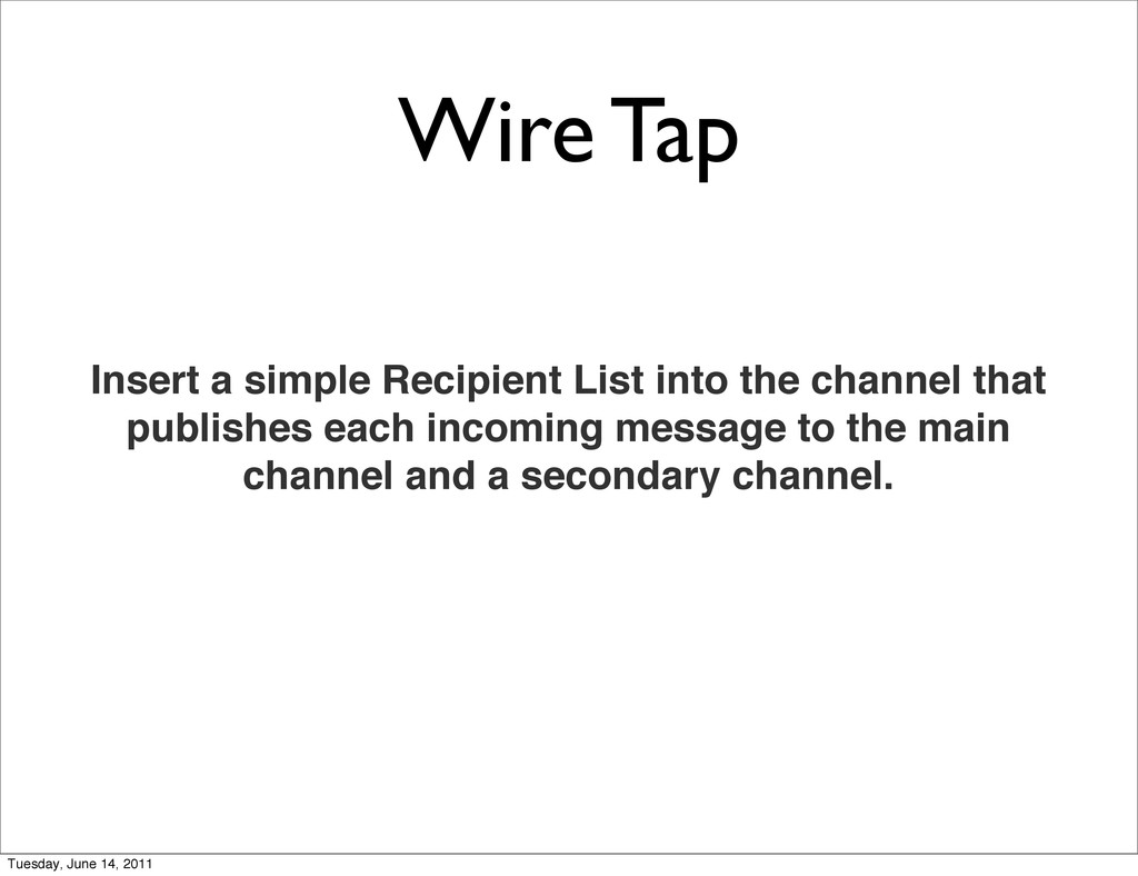 Wire Tap Insert a simple Recipient List into th...