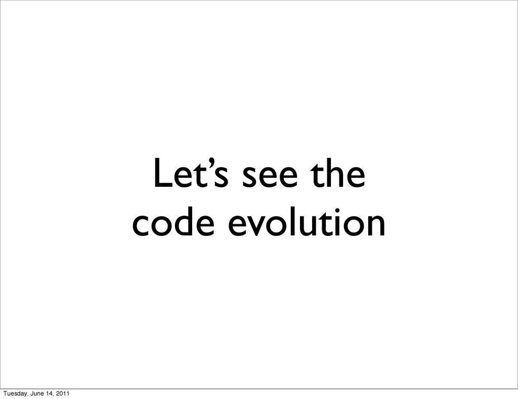 Let's see the code evolution Tuesday, June 14, ...