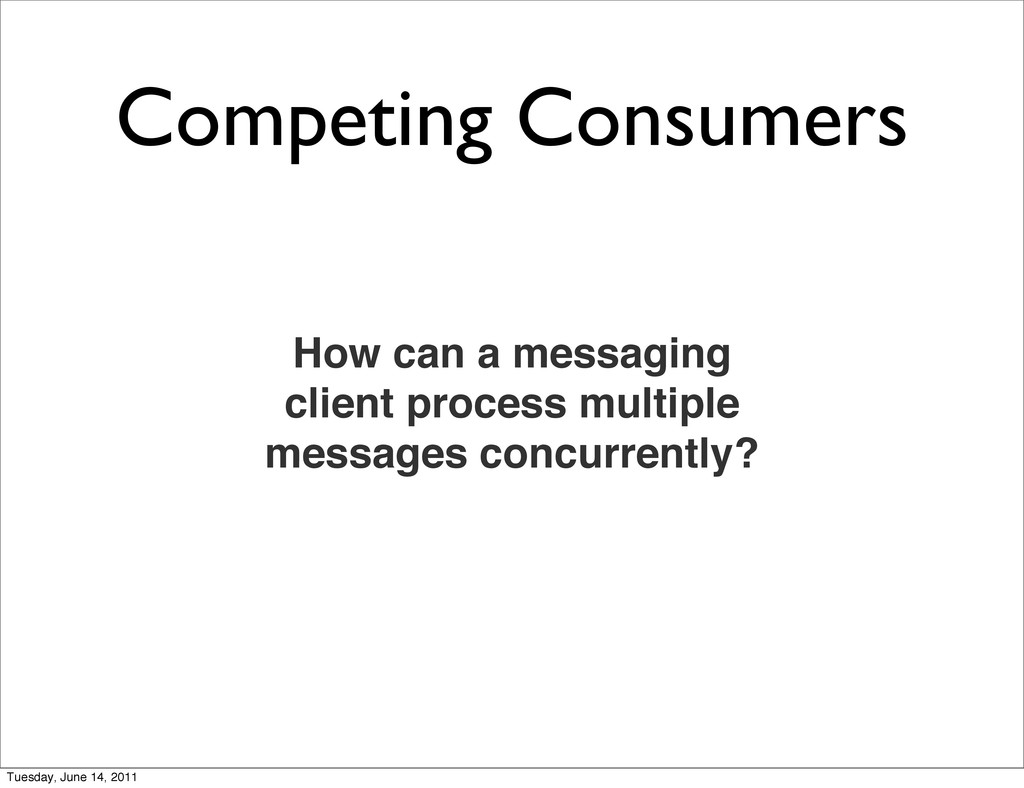 Competing Consumers How can a messaging client ...