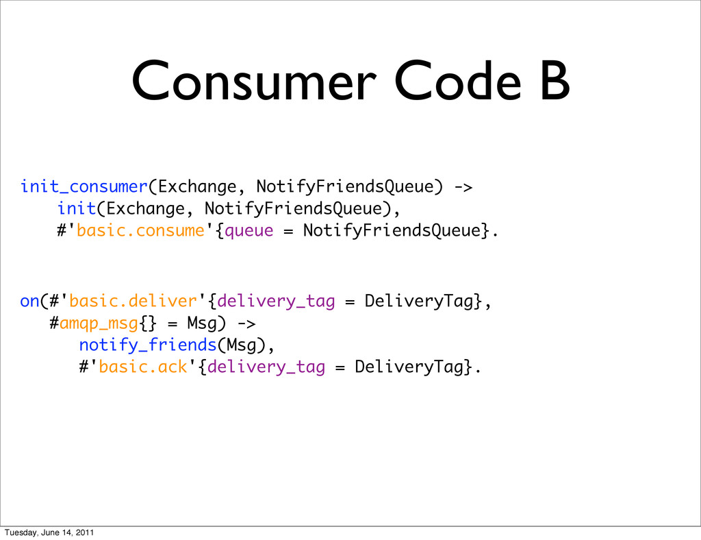 Consumer Code B init_consumer(Exchange, NotifyF...