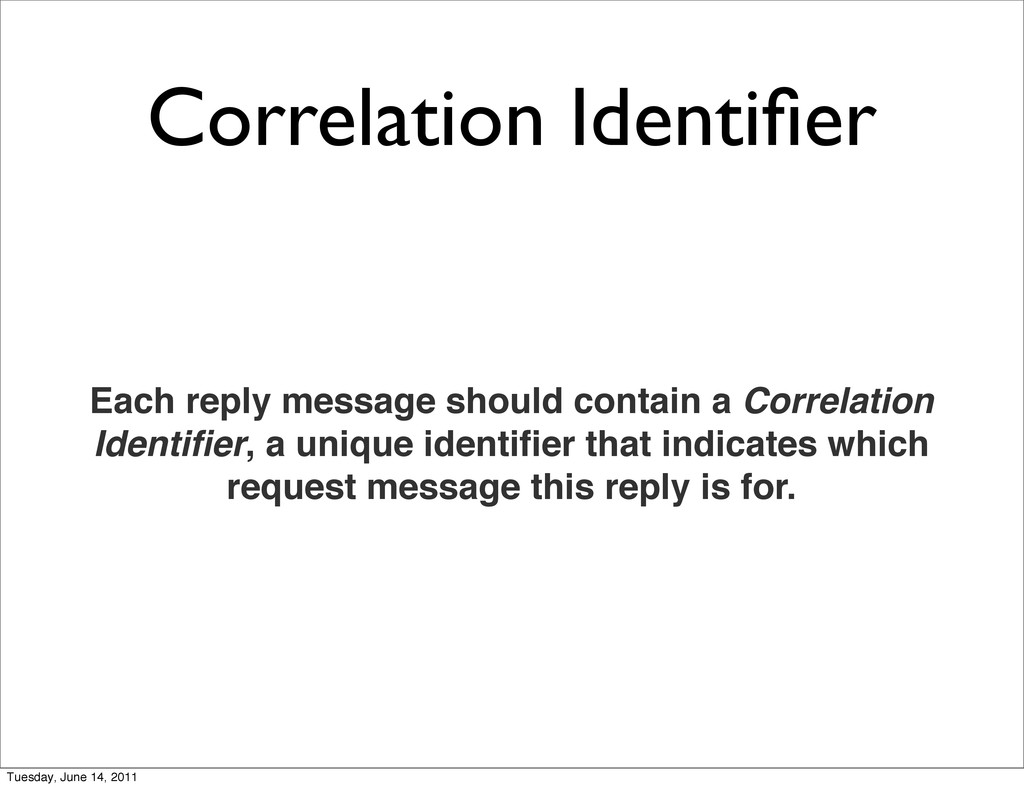 Correlation Identifier Each reply message should...