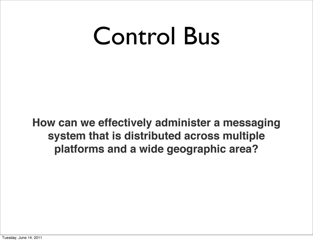 Control Bus How can we effectively administer a...