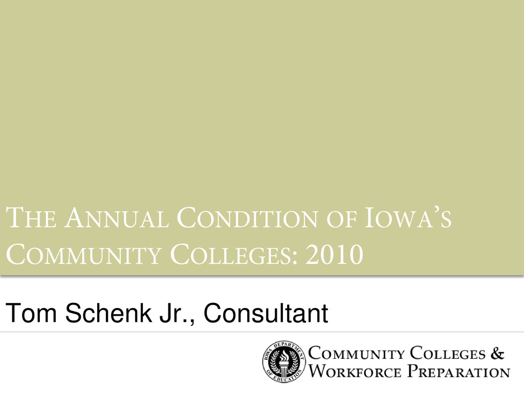 THE ANNUAL CONDITION OF IOWA'S COMMUNITY COLLEG...