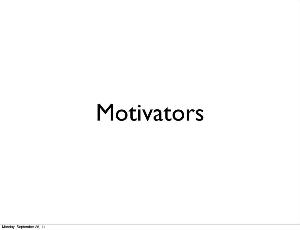 Motivators Monday, September 26, 11