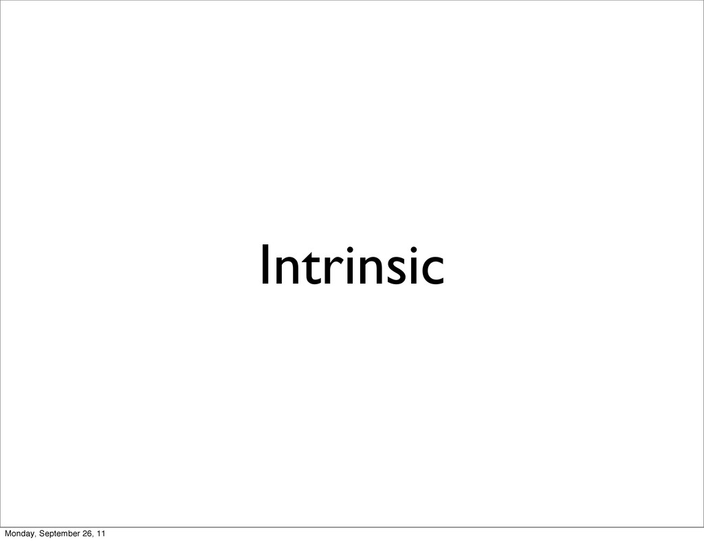 Intrinsic Monday, September 26, 11