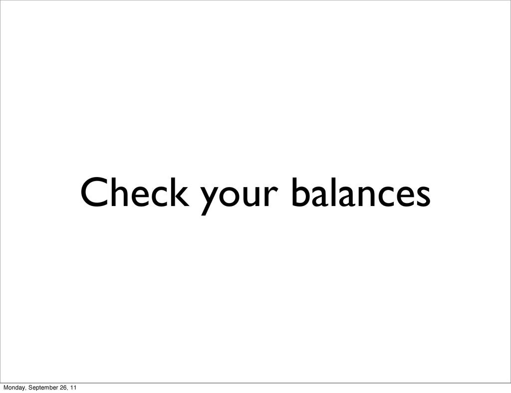 Check your balances Monday, September 26, 11